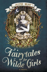 Book Review: Fairytales for Wilde Girls by Allyse Near