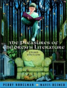 Nodelman and Reimer -The Pleasures of Children's Literature (3rd ed.)