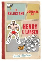 The Reluctant Journal of Henry K Larsen by Susin Nielsen