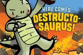 Review: Here Comes Destructosaurus!