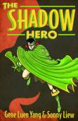 READ MORE: https://www.goodreads.com/book/show/18465601-the-shadow-hero?from_search=true