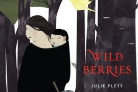 Publisher Spotlight Review: Wild Berries by Julie Flett
