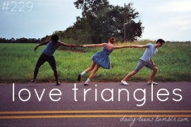 Love Triangles: [Insert That Overused Line From A Robert Frost Poem]