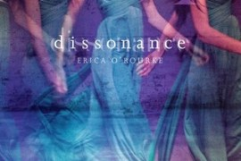 Dissonance by Erica O'Rourke: A Review