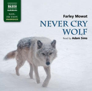 a book report on never cry wolf by farley mowat Buy a cheap copy of never cry wolf : the amazing true story book by farley mowat hordes of bloodthirsty wolves are slaughtering the arctic caribou, and the government's wildlife service.