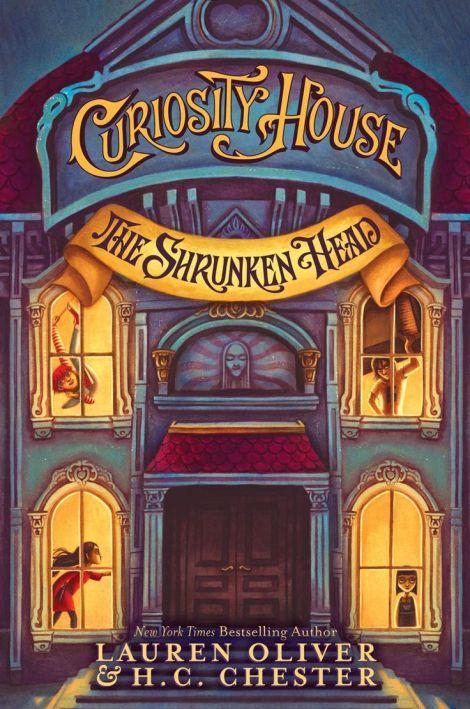 The-Shunken-Head-Curiosity-House-1-Lauren-Oliver-H.C.-Chester