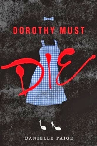 Dorothy-Must-Die-by-Danielle-Paige-330x500