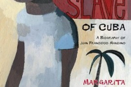The Poet Slave of Cuba: A Biography of Juan Francisco Manzano by Margarita Engle with art by Sean Qualls