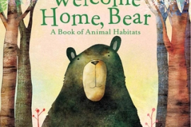 Welcome Home, Bear: A Book of Animal Habitats by Il Sung Na