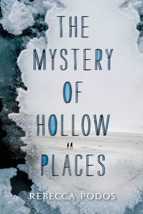 the-mystery-of-hollow-places-rebecca-podos