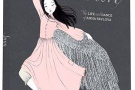Swan: The Life and Dance of Anna Pavlova by Laurel Snyder, Julie Morstad (illustrator)