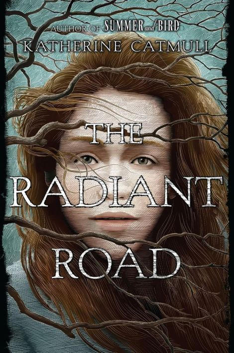 The-Radiant-Road-Katherine-Catmull