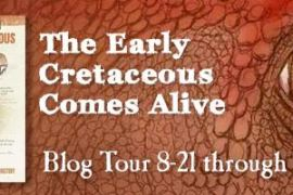 Blog Tour: Ancient Earth Journal: The Early Cretaceous by Juan Carlos Alonso and Gregory S. Paul