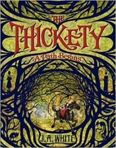 Steph Recommends: The Thickety: A Path Begins by J. A. White