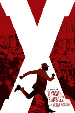 X A Novel by Ilyasah Shabazz and Kekla Magoon