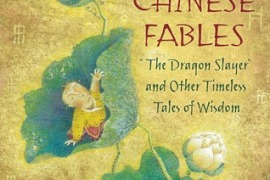Review: Chinese Fables: The Dragon Slayer and Other Timeless Tales of Wisdom by Shiho S. Nunes, Lak-Khee Tay-Audouard