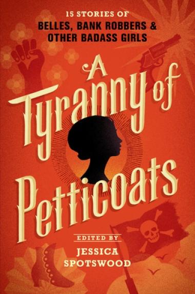 A Tyranny of Petticoats Jessica Spotswood