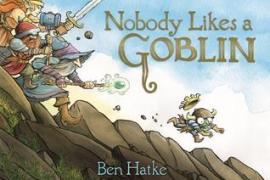 Review: Nobody Likes a Goblin – Ben Hatke