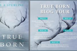 Raincoast Presents: True Born Blog Tour: A Guest Post by L. E. Sterling